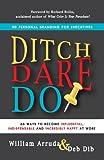 By William Arruda - Ditch. Dare. Do! (12/15/12)