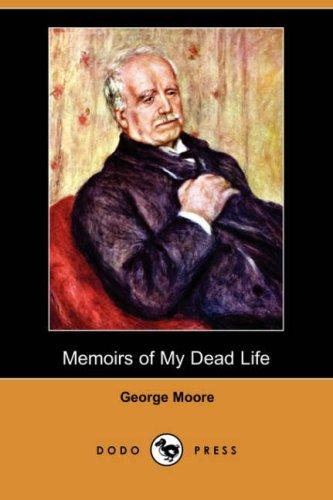 Download Memoirs of My Dead Life (Dodo Press) PDF