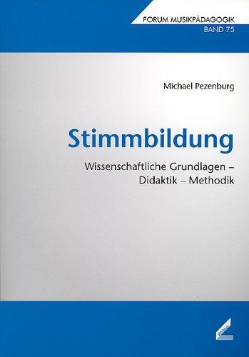 Stimmbildung: Wissenschaftliche Grundlagen – Didaktik – Methodik