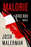 Book cover from Malorie: A Bird Box Novel by Josh Malerman