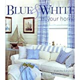Blue and White in Your Home, Lisa Skolnik, 1588160556