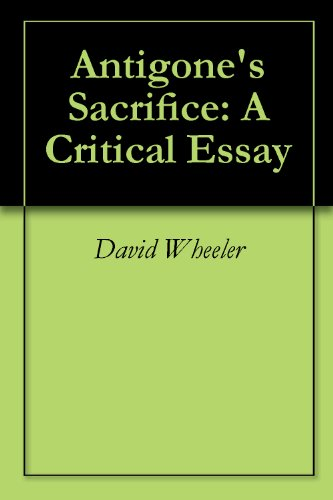 Health Is Wealth Essay Antigones Sacrifice A Critical Essay By Wheeler David Healthy Diet Essay also An Essay About Health Amazoncom Antigones Sacrifice A Critical Essay Ebook David  Thesis Examples In Essays