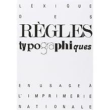 LEXIQUE DES RÈGLES TYPOGRAPHIQUES