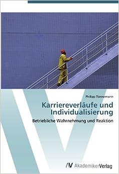 Karriereverläufe und Individualisierung: Betriebliche Wahrnehmung und Reaktion (German Edition)