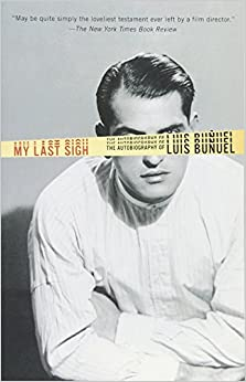 Book My Last Sigh: The Autobiography of Luis Bunuel