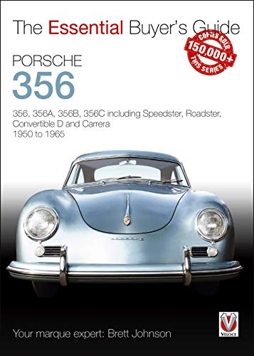 Porsche 356: 356, 356A, 356B, 356C including Speedster, Roadster, Convertible D and Carrera: models years 1950 to 1965 (Essential Buyer's Guide) ()