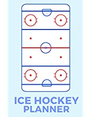 Ice Hockey Planner: The Ultimate Ice Hockey Notebook For Drawing Up Ice Hockey Plays And Designing A Game Plan And Practice Planning