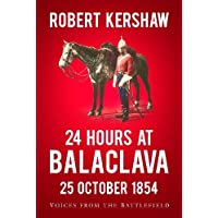 24 Hours at Balaclava: Voices from the Battlefield