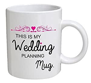 11OZ Coffee Mug - This is my wedding planning mug by Willcallyou