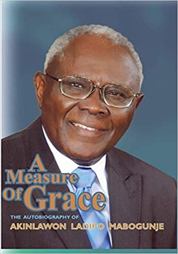 A Measure of Grace: The Autobiography of Akinlawon Ladipo Mabogunje
