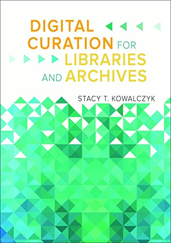 Digital Curation for Libraries and Archives