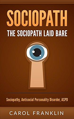 Sociopath: The - Sociopath - Laid Bare: Sociopathy, Antisocial Personality Disorder, ASPD (Psychopath, Personality Disorders, Mood Disorders, Narcissist, Mental Health)