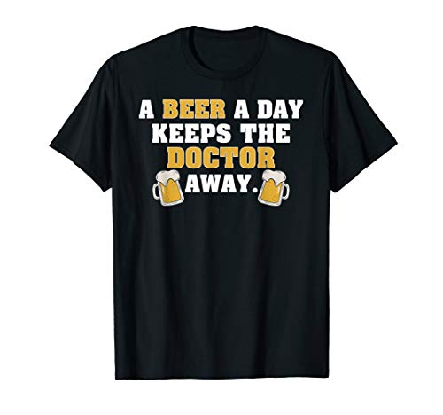 A Beer A Day Keeps The Doctor Away Funny TShirt (A Beer A Day Keeps The Doctor Away)