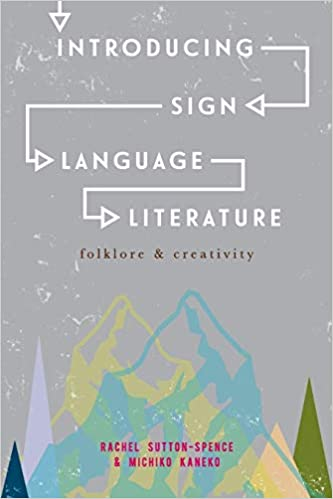 Folklore and Creativity Introducing Sign Language Literature