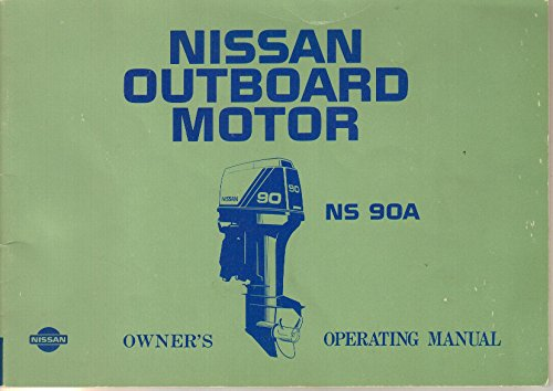 Owner's Manual Operating Guide for Nissan Marine Outboard Motor NS 90A, 2 Stroke, 90 hp