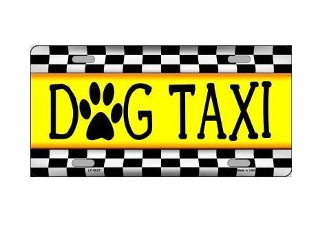 Dog Taxi Novelty Vanity License Plate Tag Sign