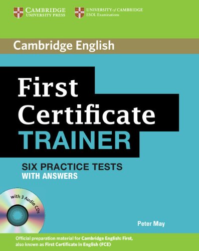 First Certificate Trainer Six Practice Tests with Answers and ...
