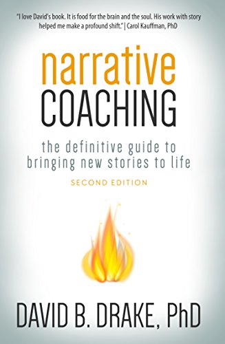 Narrative coaching the definitive guide to bringing new stories to narrative coaching the definitive guide to bringing new stories to life by drake fandeluxe Choice Image