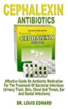 CEPHALEXIN: Affective Guide On Antibiotic Medication
