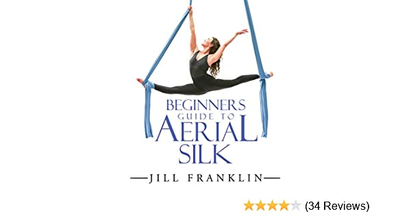Amazon beginners guide to aerial silk ebook jill franklin amazon beginners guide to aerial silk ebook jill franklin kindle store fandeluxe Choice Image