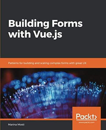 Building Forms with Vue.js: Patterns for building and scaling complex