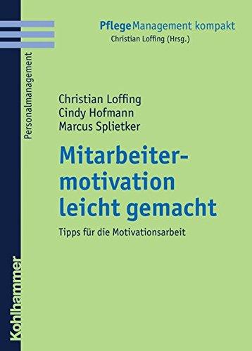 Mitarbeitermotivation Leicht Gemacht  Tipps Für Die Motivationsarbeit  PflegeManagement Kompakt