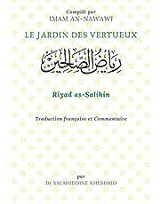 Riyad as-Salihin (Le Jardin des Vertueux): Recueil de Hadiths - Traduit et commenté en français