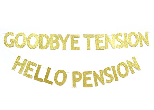 Goodbye Tension Hello Pension Gold Glitter Banner, Retirement Party Supplies,Gifts,Photo Booth Props and Decorations