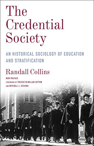 The Credential Society – An Historical Sociology of Education and Stratification