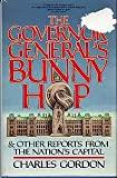 The Governor General's Bunny Hop, & Other Reports from the Nation's Capital by Charles Gordon front cover