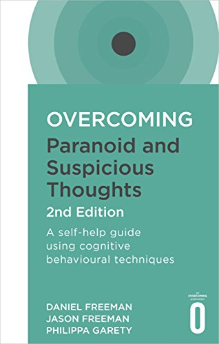 Download PDF Overcoming Paranoid and Suspicious Thoughts, 2nd Edition