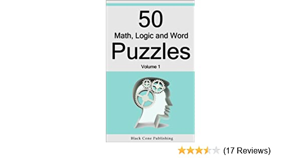 50 Math, Logic and Word Puzzles - Volume 1 (50 Puzzles) - Kindle ...