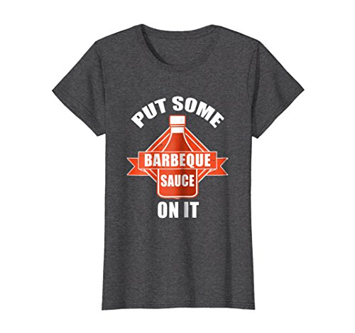 Womens Put Some BBQ Sauce On It T-Shirt Funny barbecue Sayin