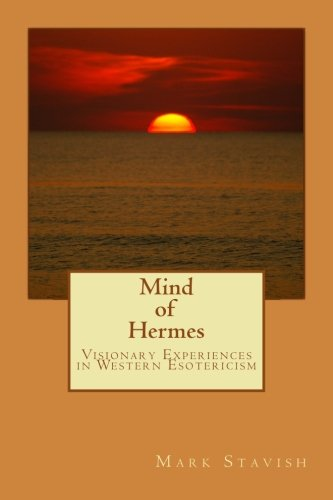 Mind of Hermes - Visionary Experiences in Western Esotericism (IHS Study Guide Series) (Volume 6) ()