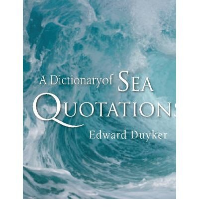 Read Online A Dictionary of Sea Quotations(Hardback) - 2007 Edition ebook