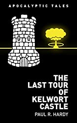 The Last Tour of Kelwort Castle (Apocalyptic Tales)