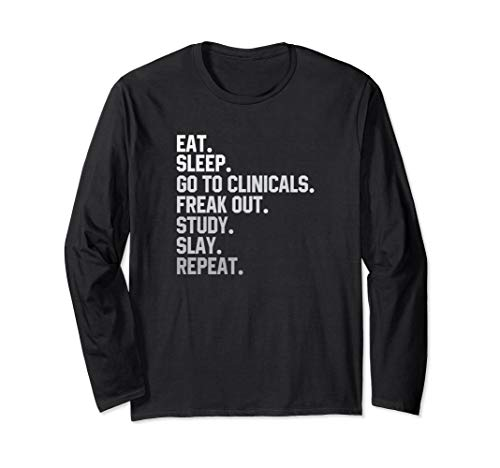 Eat Sleep Go To Clinicals Freak Out Slay Repeat TShirt ()