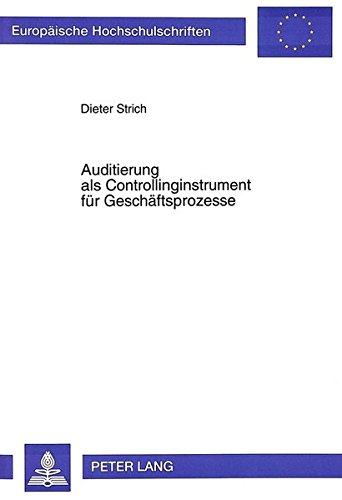 Auditierung als Controllinginstrument für Geschäftsprozesse (Europäische Hochschulschriften / European University Studies / Publications Universitaires Européennes) (German Edition) by Peter Lang GmbH, Internationaler Verlag der Wissenschaften
