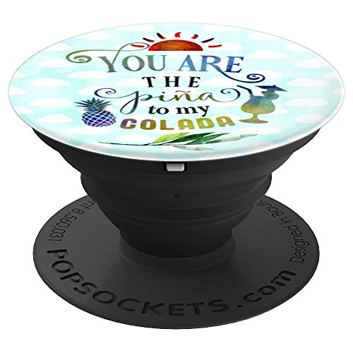 Couple Design Cute Funny Pina To My Colada Pineapple Gift - PopSockets Grip and Stand for Phones and Tablets