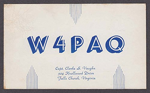 W4PAQ Clarke Vaughn Falls Church VA QSL card 1952