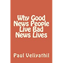 Why Good News People Live Bad News Lives (Sermons for an Emerging Church Book 2)