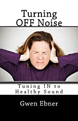 Turning OFF Noise; Tuning IN to Healthy Sound