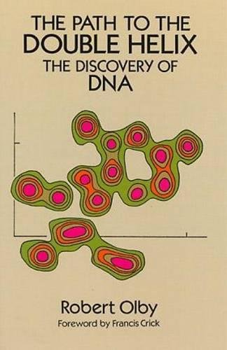 The Path To The Double Helix  The Discovery Of Dna  Dover Books On Biology