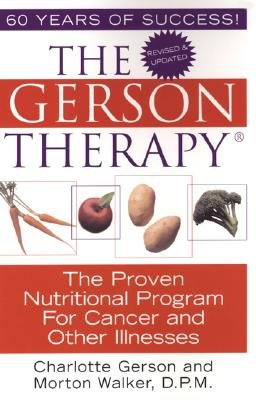 The Gerson Therapy: The Proven Nutritional Program for Cancer and Other Illnesses PDF