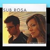 Slings & Arrows by Sub Rosa