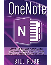 OneNote: Getting Things Done with OneNote - Productivity, Time Management & Goal Setting