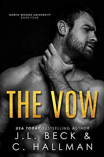 The Vow: A Student-Teacher Romance (North Woods University Book 4) by [Beck, J.L., Hallman, Cassandra]