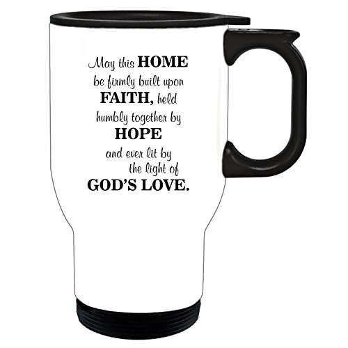 Style In Print ''May This Home Be Firmly Built Upon Faith…'' Funny Spiritual Stainless Steel Mug White by Style in Print