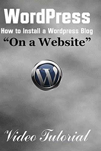 - Wordpress - How to Install a Wordpress Blog on a Website (Video Tutorial)