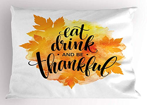 K0k2t0 Be Thankful Pillow Sham, Thanksgiving Eat Drink Be Thankful Quote Watercolor Maple Leaves, Decorative Standard Queen Size Printed Pillowcase, 30 X 20 inches, Orange Yellow and Black ()